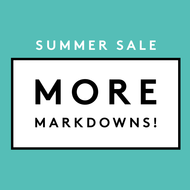 SUMME SALE<br />MORE MARKDOWNS!